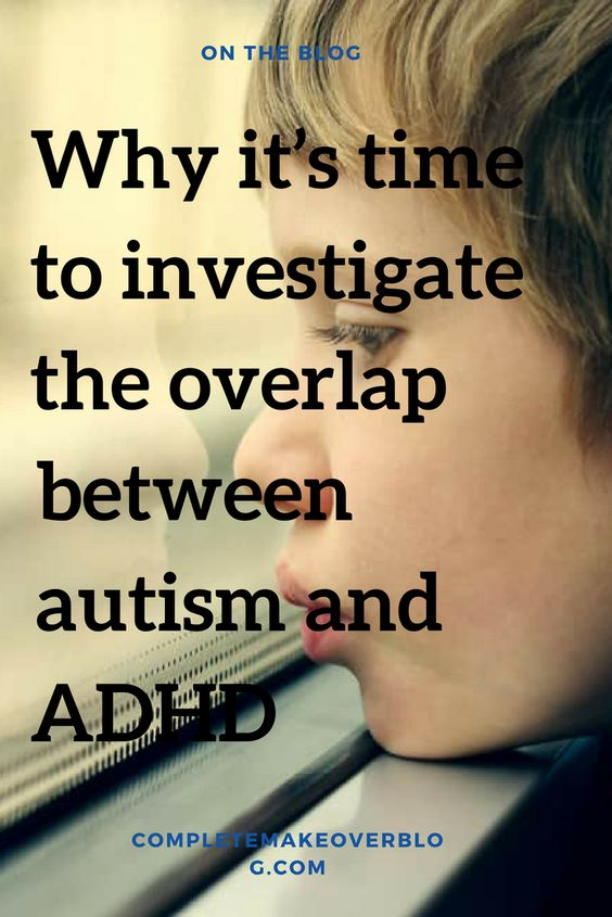 Why it's Time to Investigate the Overlap Between Autism and ADHD