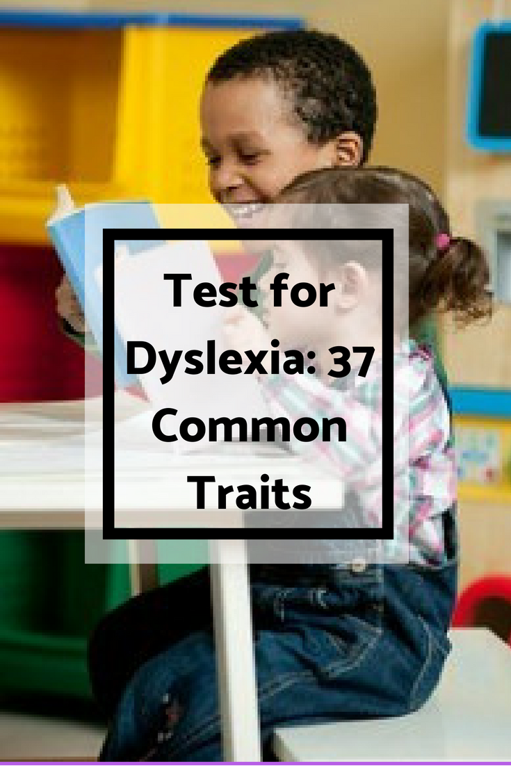 Test for Dyslexia: 37 Common Traits
