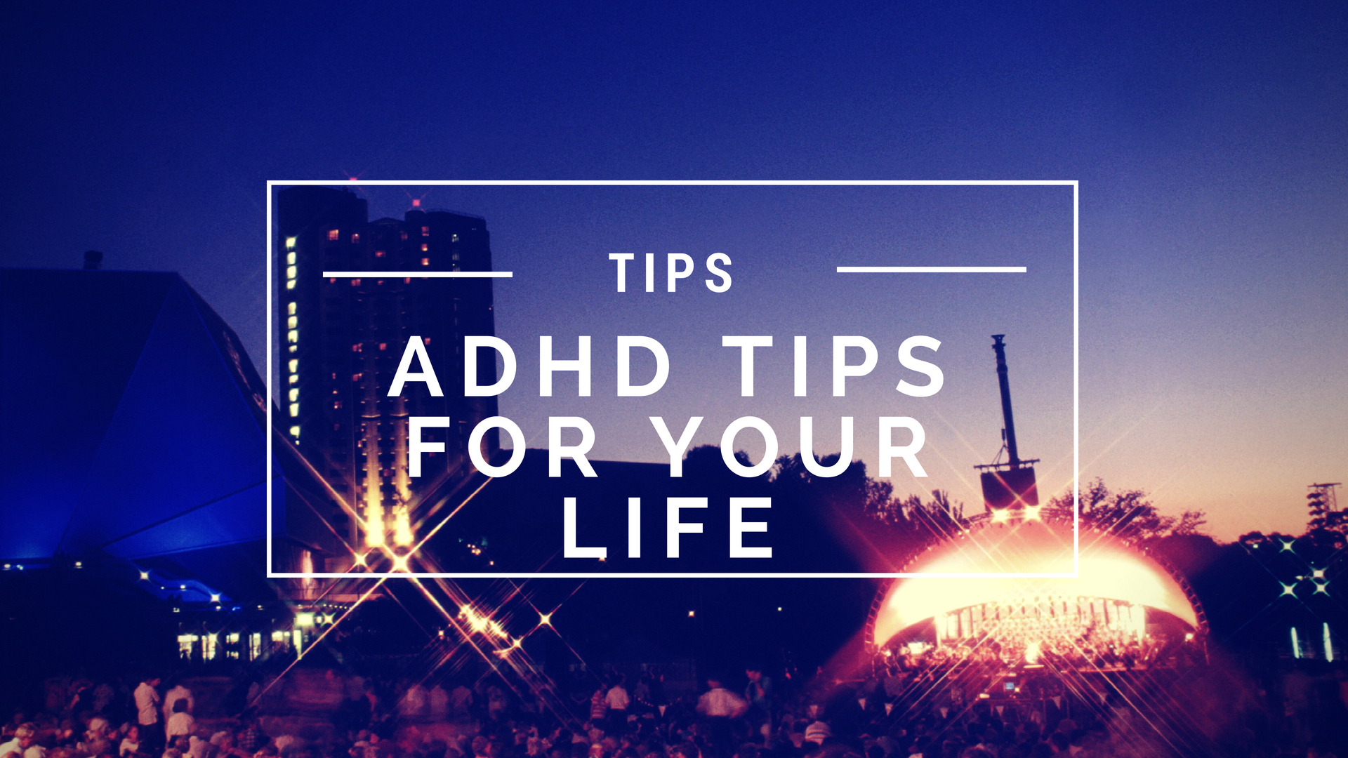 ADHD Tips for Your Life – The 15 Rules of Living With ADHD