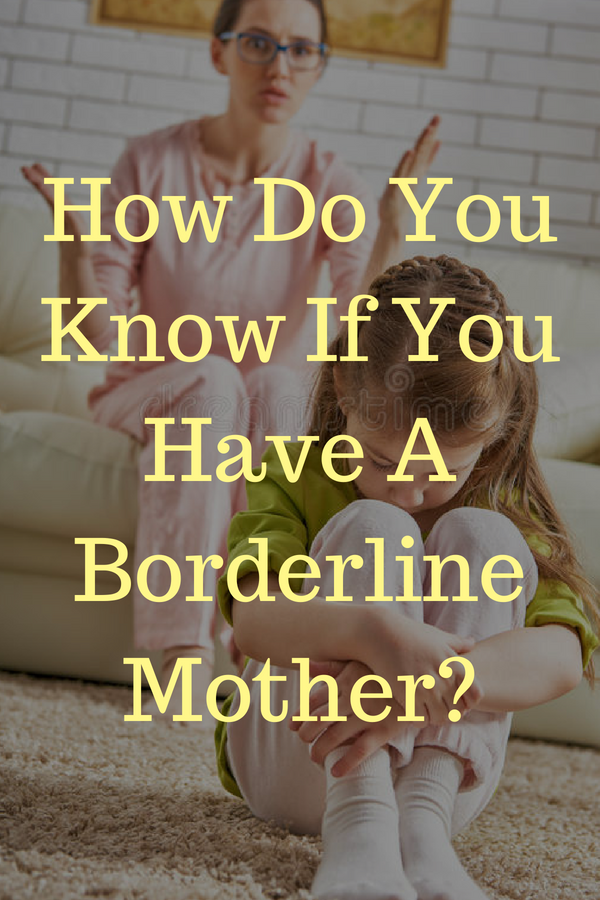 How Do You Know If You Have A Borderline Mother? - Complete