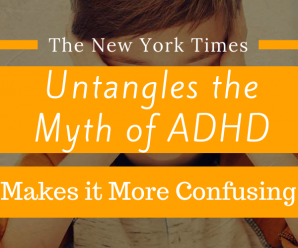 The New York Times Untangles the Myth of A.D.H.D., Makes it More Confusing