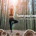 5 Immune-Boosting Benefits of Turkey Tail Mushroom