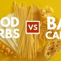 Good Carbs, Bad Carbs — How to Make the Right Choices